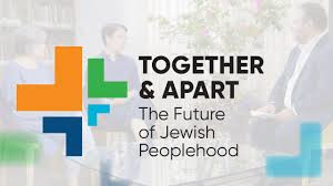 VIRTUAL: Together and Apart: The Future of Jewish Peoplehood